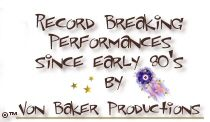 Record Breaking Performances since the early 1980's by Von Baker's Rottweiler Productions